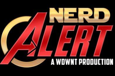 WDWNT: Nerd Alert – Season Six – Episode 18 Is Now Available