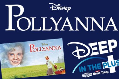 """DISNEY+ REVIEW: """"Pollyanna"""" on Deep in the Plus"""