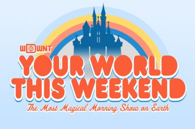 """""""Your World This Weekend – The Most Magical Morning Show on Earth"""" Debuts Next Saturday Morning on WDWNTunes"""